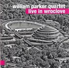 WILLIAM PARKER Live In Wrotslove album cover