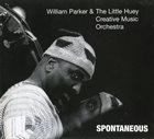 WILLIAM PARKER Spontaneous album cover