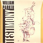 WILLIAM PARKER Testimony album cover