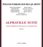 WILLIAM PARKER William Parker Double Quartet ‎: Alphaville Suite, Music Inspired By The Jean Luc Godard Film album cover