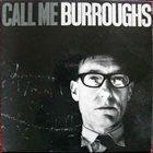WILLIAM S. BURROUGHS Call Me Burroughs album cover