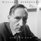 WILLIAM S. BURROUGHS Curse Go Back album cover