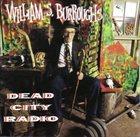 WILLIAM S. BURROUGHS Dead City Radio album cover