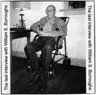 WILLIAM S. BURROUGHS The Last Interview With William S. Burroughs album cover