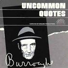 WILLIAM S. BURROUGHS Uncommon Quotes album cover