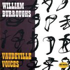 WILLIAM S. BURROUGHS Vaudeville Voices album cover