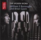 WILLIAM S. BURROUGHS William S Burroughs And Brion Gysin : The Spoken Word album cover