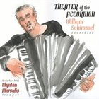 WILLIAM SCHIMMEL Theater of the Accordion album cover