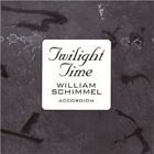 WILLIAM SCHIMMEL Twight Time album cover