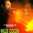 WILLIE COLÓN ¡Vuelve Otra Vez! (One More Time) album cover
