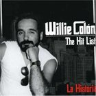 WILLIE COLÓN The Hit List: La Historia album cover