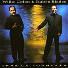 WILLIE COLÓN Willie Colón & Rubén Blades : Tras La Tormenta album cover