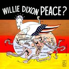 WILLIE DIXON Peace? album cover