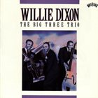WILLIE DIXON The Big Three Trio album cover