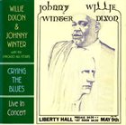 WILLIE DIXON Willie Dixon & Johnny Winter With The Chicago All Stars : Crying The Blues (aka Spoonful Of Blues) album cover
