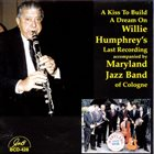 WILLIE HUMPHREY A Kiss to Build a Dream On album cover