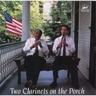 WILLIE HUMPHREY Two Clarinets on the Porch album cover