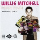 WILLIE MITCHELL Poppa Willie: The Hi Years: 1962-74 album cover