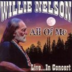 WILLIE NELSON All Of Me Live album cover
