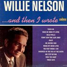 WILLIE NELSON ... And Then I Wrote album cover