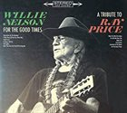 WILLIE NELSON For The Good Times : A Tribute To Ray Price album cover