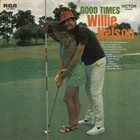 WILLIE NELSON Good Times album cover