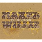 WILLIE NELSON Naked Willie (aka Willie Stripped) album cover