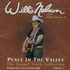 WILLIE NELSON Peace In The Valley The Gospel Truth Collection Volume I album cover