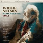 WILLIE NELSON Remember Me Vol. 1 album cover
