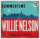 WILLIE NELSON Summertime : Willie Nelson Sings Gershwin album cover