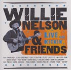 WILLIE NELSON Willie Nelson & Friends : Live And Kickin' album cover