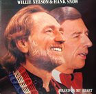 WILLIE NELSON Willie Nelson & Hank Snow ‎: Brand On My Heart album cover