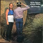 WILLIE NELSON Willie Nelson & Roger Miller : Old Friends album cover