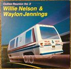 WILLIE NELSON Willie Nelson & Waylon Jennings ‎: Outlaw Reunion Vol. 2 album cover