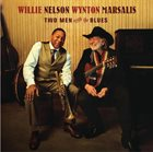 WILLIE NELSON Willie Nelson & Wynton Marsalis ‎: Two Men With The Blues album cover
