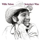 WILLIE NELSON Yesterday's Wine album cover
