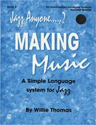 WILLIE THOMAS Jazz Anyone.....?, Book 3: Making Music album cover