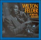 WILTON FELDER Forever, Always album cover