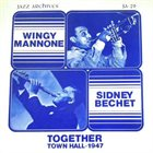 WINGY MANONE Wingy Mannone, Sidney Bechet ‎: Together (Town Hall - 1947) album cover
