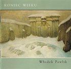WŁODEK PAWLIK Koniec Wieku album cover