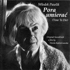 WŁODEK PAWLIK Pora Umierać (Time To Die) album cover