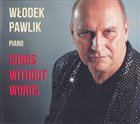 WŁODEK PAWLIK Songs Without Words album cover