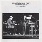WŁODEK PAWLIK Włodek Pawlik Trio and Richie Cole : Live at Birdland album cover