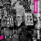 WOJTEK MAZOLEWSKI Mazolewski/Gonzalez Quintet : Shaman album cover