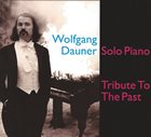 WOLFGANG DAUNER Tribute to the Past album cover