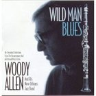 WOODY ALLEN & HIS NEW ORLEANS JAZZ BAND Wild Man Blues (Film Soundtrack) album cover