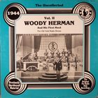 WOODY HERMAN The Uncollected Woody Herman And His First Herd, 1944 Vol. II, The Old Gold Radio Shows album cover