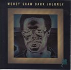 WOODY SHAW Dark Journey album cover