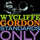 WYCLIFFE GORDON Standards Only album cover