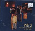 WYCLIFFE GORDON Wycliffe Gordon / Eric Reed : We, Vol. 2 album cover